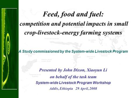 Feed, food and fuel: competition and potential impacts in small crop-livestock-energy farming systems A Study commissioned by the System-wide Livestock.