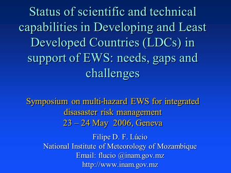 Status of scientific and technical capabilities in Developing and Least Developed Countries (LDCs) in support of EWS: needs, gaps and challenges Symposium.