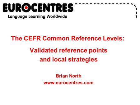 The CEFR Common Reference Levels: Validated reference points