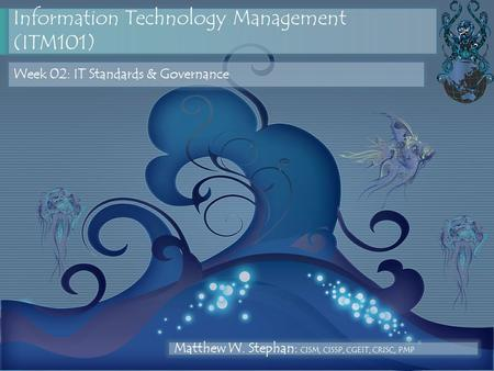 Information <strong>Technology</strong> Management (ITM101)
