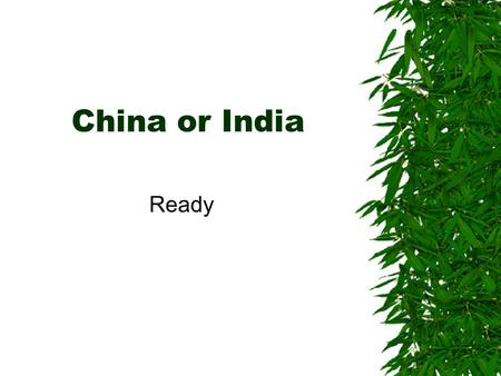 China or India Ready China or India? Which is mostly Buddhist? China!