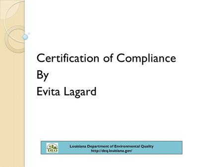 . Certification of Compliance By Evita Lagard Louisiana Department of Environmental Quality