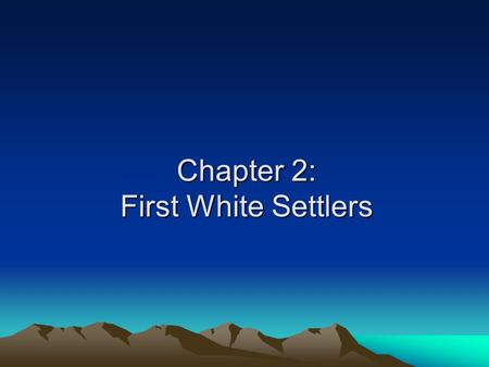 Chapter 2: First White Settlers. Francisco Coronado is thought to be the 1 st European explorer into OK in 1540 Some believed Vikings were the first,