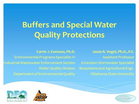 Buffers and Special Water Quality Protections Carrie J. Evenson, Ph.D. Environmental Programs Specialist IV Industrial Wastewater Enforcement Section Water.
