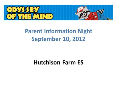 Parent Information Night September 10, 2012 Hutchison Farm ES.