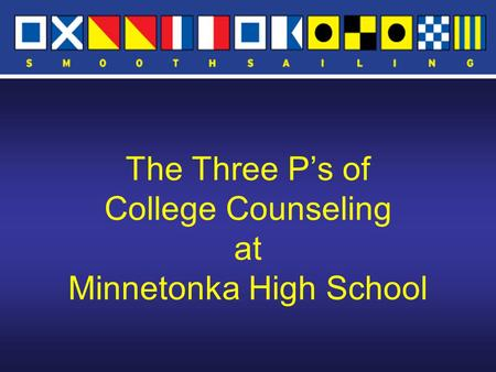 The Three P's of College Counseling at Minnetonka High School.