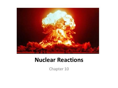 Nuclear Reactions Chapter 10. Standards SPS3. Students will distinguish the characteristics and components of radioactivity SPS3a. Differentiate among.