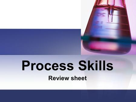Process Skills Review sheet.