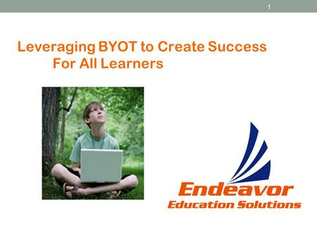 1 Leveraging BYOT to Create Success For All Learners.