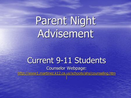 Parent Night Advisement Current 9-11 Students Counselor Webpage:  l