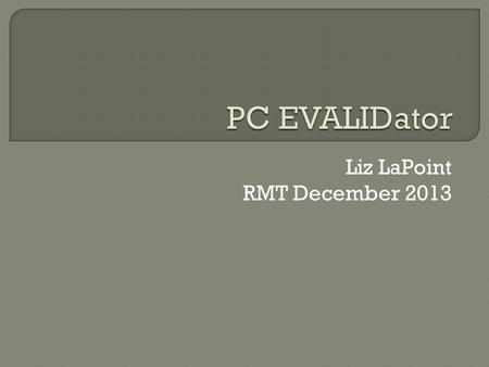 Liz LaPoint RMT December 2013. There are several advantages to having FIA data in Microsoft Access©:  Archiving – data does not change  Availability.