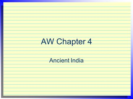 AW Chapter 4 Ancient India. Geography Standard 1-4 History Standard 4 Warm Up Please define the following key terms: 1) Subcontinent 2) Monsoon 3)Citadel.