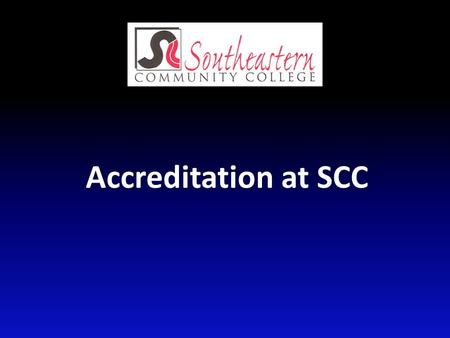 Accreditation at SCC. Accreditation Institutional level – Higher Learning Commission (AQIP – Academic Quality Improvement Program) – Iowa Department of.
