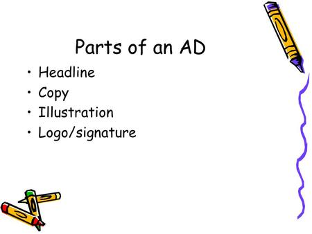 Parts of an AD Headline Copy Illustration Logo/signature.