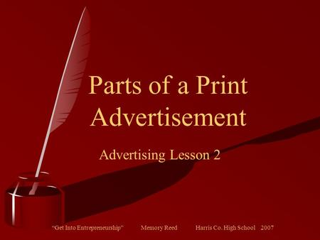 """Get Into Entrepreneurship"" Memory Reed Harris Co. High School 2007 Parts of a Print Advertisement Advertising Lesson 2."