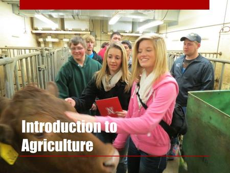 Introduction to Agriculture. Requirements & Other Info. 1 year (36 weeks) <strong>2</strong> credits <strong>Grades</strong> 9-11 First class the Agriculture Department Offers. Provides.