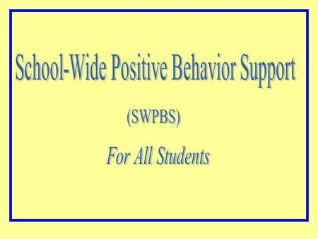 Positive Behavior Support gives people a new way to think about behavior. PBS is based on understanding why problem behaviors occur-the behavior's function.