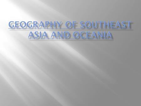  Mainland Southeast Asia lies on two peninsulas - rectangular Indochinese Peninsula is south of China - Malay Peninsula is 700-mile strip south from.