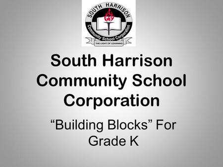 "South Harrison Community School Corporation ""Building Blocks"" For Grade K."