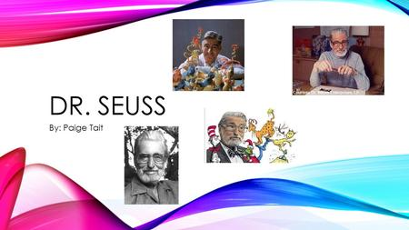 DR. SEUSS By: Paige Tait. KEY EVENTS He attended Dartmouth College and he worked hard to become the editor- in-chief of Jack-O-Lantern, Dartmouth's humor.