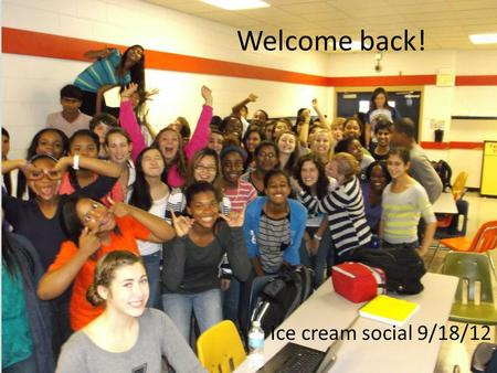 Welcome back! Ice cream social 9/18/12. Announcements IB store opens 10/1-10/14 Bryan Park Saturday October 13, 9:30am IB breakfasts, first Friday of.