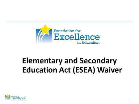 1 Elementary and Secondary Education Act (ESEA) Waiver.