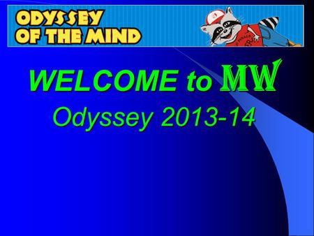 WELCOME to MW Odyssey 2013-14 Online Coaches TrainingOnline Coaches Training.