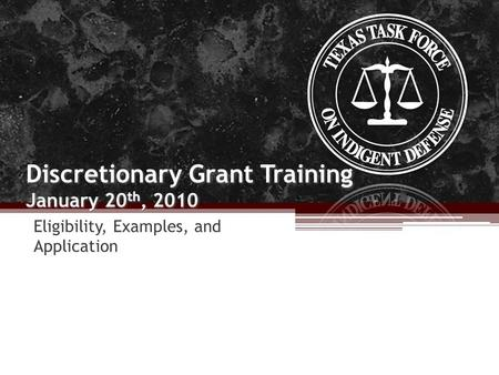 Discretionary Grant Training January 20 th, 2010 Eligibility, Examples, and Application.