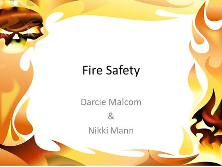 "Fire Safety Darcie Malcom & Nikki Mann. Darcie says, ""Knowing the proper exit is a main essential when it comes to gettting out safely when a building."