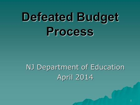 1 Defeated Budget Process NJ Department of Education April 2014.