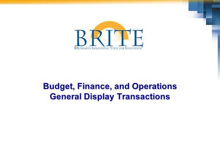 Budget, Finance, and Operations General Display Transactions.