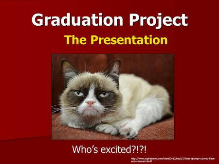 Graduation Project The Presentation Who's excited?!?!  endorsement-deal/