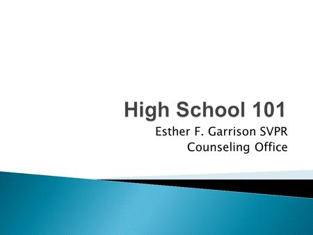 Esther F. Garrison SVPR Counseling Office.  What grade 8 students have been doing to prepare <strong>for</strong> High School transition.  What is an Individual Graduation.