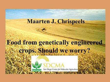 Food from genetically engineered crops. Should we worry? Maarten J. Chrispeels.