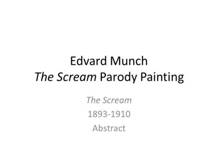 Edvard Munch The Scream Parody Painting The Scream 1893-1910 Abstract.