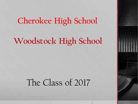 Cherokee High School Woodstock High School The Class of 2017.