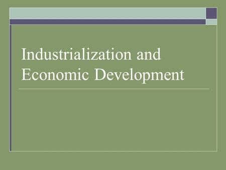 Industrialization and Economic Development. What is economics?  Economics is the social science that analyzes the production, distribution, and consumption.