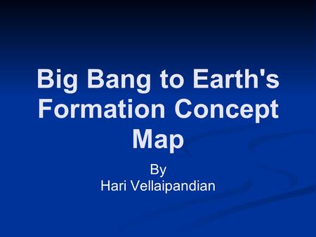 Big Bang to Earth's Formation Concept Map