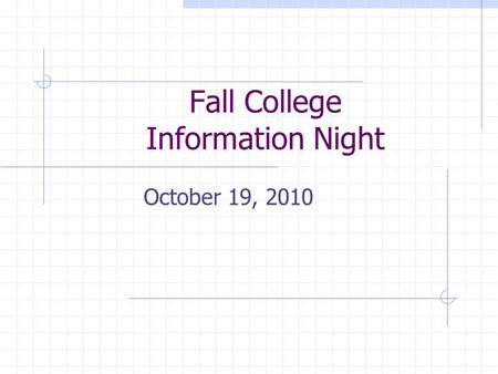 Fall College Information Night October 19, 2010. Information Locations Office Guidance web-page at www.hardinnorthern.org Homeroom Classes Students need.