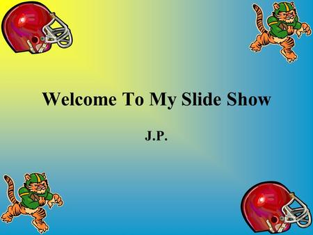 Welcome To My Slide Show J.P.. Introduction In the following slides you will see pictures I created this school year with two pieces of educational software.