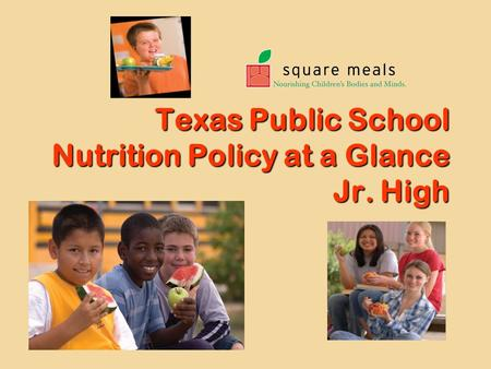 Texas Public School Nutrition Policy at a Glance Jr. High.