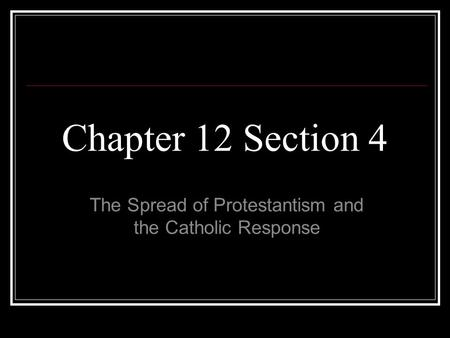 The Spread of Protestantism and the Catholic Response