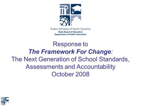 Response to The Framework For Change: The Next Generation of School Standards, Assessments and Accountability October 2008.