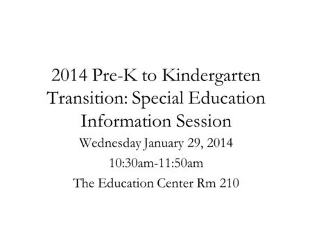 Wednesday January 29, :30am-11:50am The Education Center Rm 210