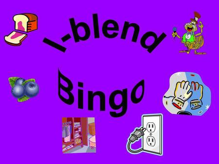 Print an l-blend in each square of your BINGO board. bl cl fl gl pl sl.