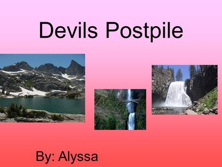 Devils Postpile By: Alyssa. Shuttle Bus The shuttle bus brings people to where they need to go instead of people driving it would cause less pollution.
