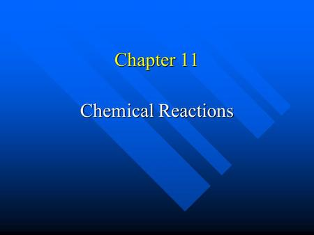 Chapter 11 Chemical Reactions Chemical Equation Describes chemical reaction. Describes chemical reaction. Chemical equation: reactants yield products.