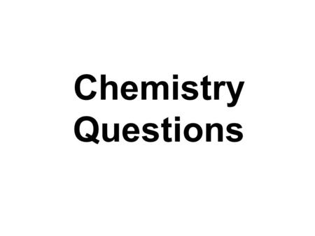 Chemistry Questions. Question #1 According to Bronsted-Lowry definition, a base is: W. A proton donor X. An electron donor Y. A proton acceptor Z. An.