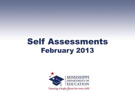 Self Assessments February 2013. FY14 Annual IDEA and Preschool Project Application Self Assessments Winter 2013 Office of Instructional Enhancement and.