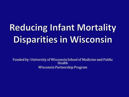 Funded by: University of Wisconsin School of Medicine and Public Health Wisconsin Partnership Program.